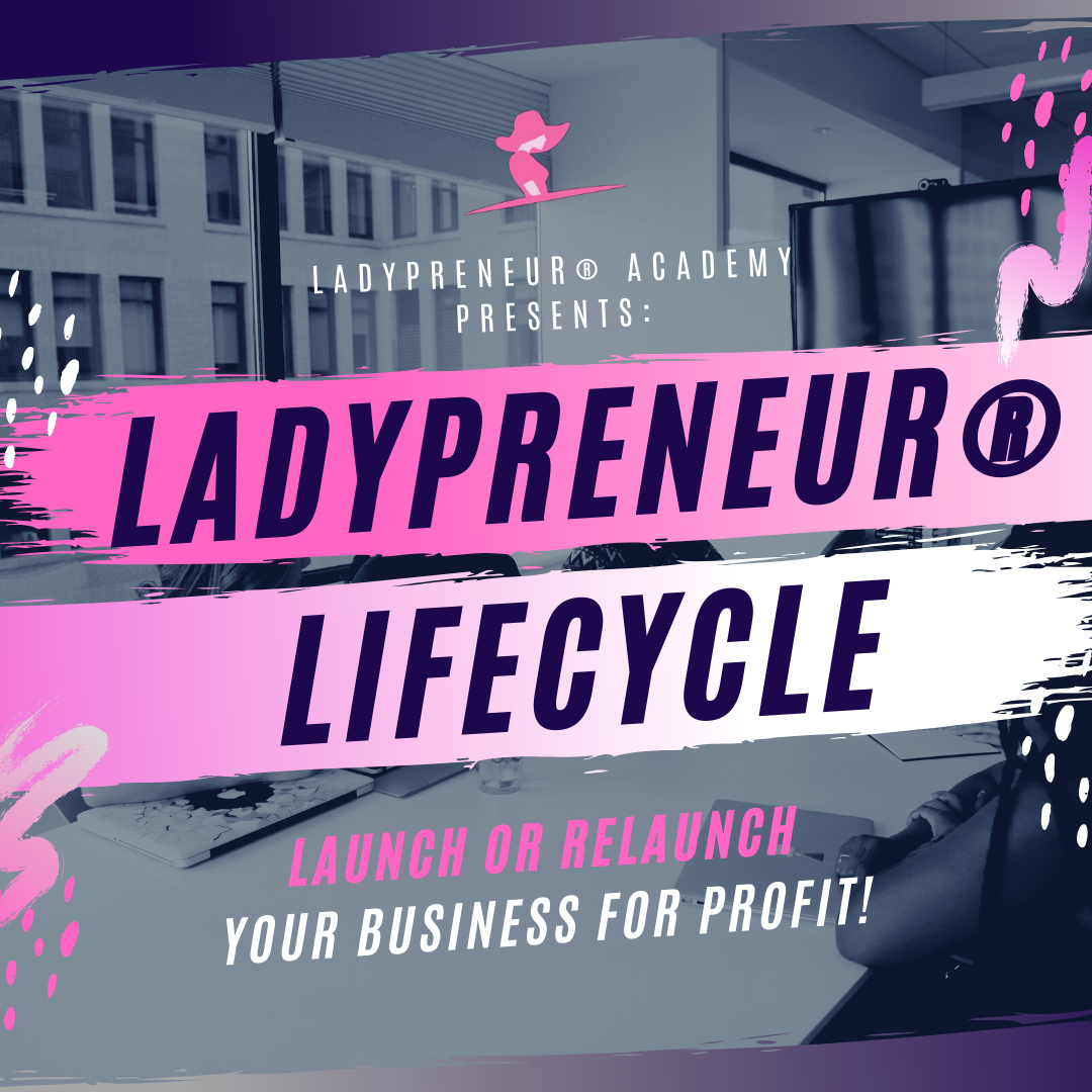 Ladypreneur® Lifecyle